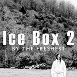 The Freshest - Ice Box 2