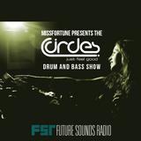 MissFortune - The Circles Drum & Bass Show - 005 - 21.07.2015 - FutureSoundsRadio