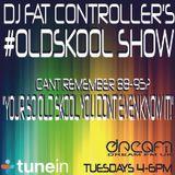DJ Fat Controller's #OldSkool Show on Dream FM (#25) 16th September 2014