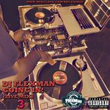 DJ FLEXMAN GOING IN 3 (LIVE MIX) (HIP HOP - EXPLICIT LANGUAGE)