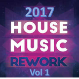 Classic House Music Reworks 2017 Vol 1