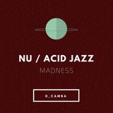Nu / Acid Jazz Madness