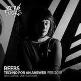 reebs @ ZF Presents: Techno for an Answer, DNA Lounge SF - February 2019