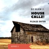 DJ GLEN J. HOUSE CALLZ! PLEASE ENTER (SERIES 1)