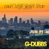 G-Dubbs live at Can't Stop Won't Stop L.A.