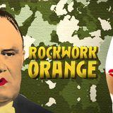 Rockwork Orange. Kiss This General!
