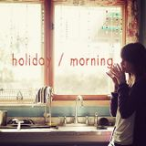 holiday / morning