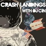 Crash Landings with DJ ciN 010 (5.18.2013)