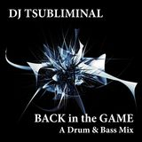 BACK IN THE GAME - A Drum and Bass Mix