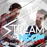 DJ Stream b2b Neon LIVE @ Finale MNM Start To DJ 2014