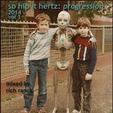 So Hip It Hertz: Progression 2014 Vol 1