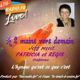 A deux mains vers demain ( Jeff) Patricia Morin et Régis Loupy - L'hypnose - 20 Mars 2015