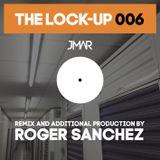 The Lock-Up 006 - Roger Sanchez