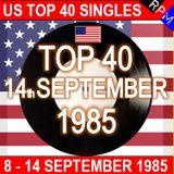 US TOP 40 : 08-14 SEPTEMBER 1985