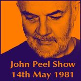 The John Peel Show - 14th May 1981