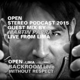 OPEN / STEREO PODCAST 2015 / Guest Mix MARTÍN PARRA / Live from LIMA / BACKROOM WITHOUT RESPECT