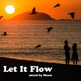 Let It Flow - Mixed By Moose