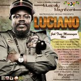 LUCIANO MIX - JAH TRUE MESSENGER