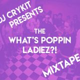 What's Poppin' Ladiez ?! Mixtape