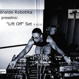 "Ronaldo Robotika presents - ""Lift Off"" Set (3.12.11)"