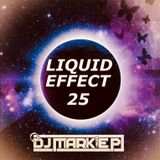 LIQUID EFFECT  25                ( STRAIGHT FROM HQ LIVE )