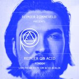 Reinier on Acid presented by Reinier Zonneveld, LIVE from Filth on Acid, Berlin [ROA004]
