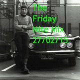 The Friday Nite Mix 27/02/15