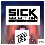 SICKselection #23 [Mixed by TwoFine]