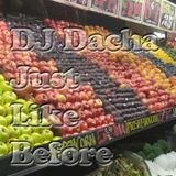 DJ Dacha - Just Like Before - DL146