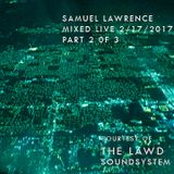 samuel lawrence Mixed Live 2-17-2017 PART 2 of 3