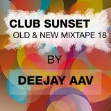 Club Sunset Old & New Mixtape May'18 by Deejay AAV