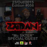ZAIDAN INNA HOUSE LIVE #056 @ MC SKTER Special Guest - 23 Out 2015