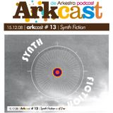 ARKcast # 13 | Synth Fiction x d´J`w