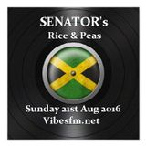 SENATOR's Rice & Peas Sun 21st Aug 2016 Vibesfm.net