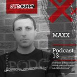 SUB CULT Podcast 13 - Maxx - Download Available!