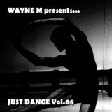 Wayne M presents... Just Dance Vol.08