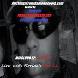 AllThingzFranzRadioNetwork.com Mixcloud EP LXXXIV Live Interview with MAC 11 Sony Showcase Winner