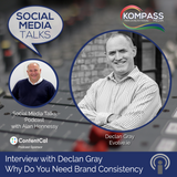 Episode #84: Interview with Declan Gray from Evolve.ie - Why Do You Need Brand Consistency