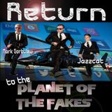 Return To The Planet Of The Fakes