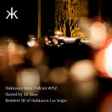 Hakkasan Deep Podcast #052