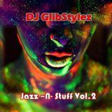 DJ GlibStylez - Jazz N Stuff Vol.2 (Jazz Of All Flavas Edition)