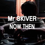 Now Then #27 - Mr. Skiver