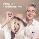 GetGlobal Mix #1 by Whitney Fierce & MMIEL