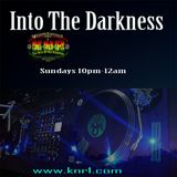 Into The Darkness - Sunday Sept 10 2K17
