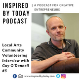 Ep.5 // Local Arts Community Volunteering with Guy O'Donnell