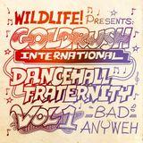 Goldrush International – Dancehall Fraternity Mix Vol. 1 – Bad Anyweh
