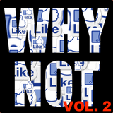 WHY NOT VOL. 2