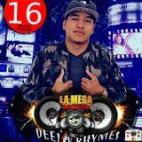 LA MEGA MESCLA CON DEEJAY RHYMES EP : #16