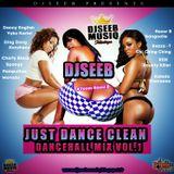DJSEEB - JUST DANCE CLEAN DANCEHALL MIX VOL.1