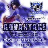 Xplicit ENT. Presents.....ADVANTAGE!! The 2k12 Pre-Carnival Soca Mix